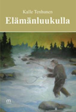 Tenhunen, Kalle - Elämänluukulla, e-kirja
