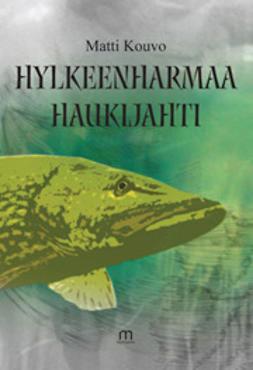 Kouvo, Matti - Hylkeenharmaa haukijahti, e-kirja