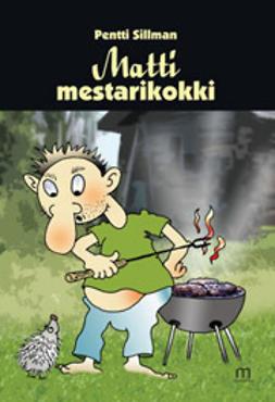 Sillman, Pentti - Matti mestarikokki, e-kirja