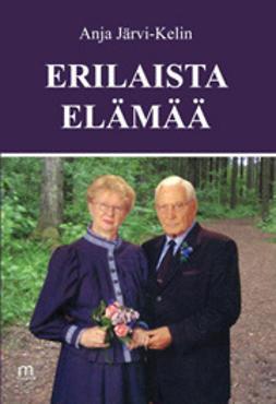 Järvi-Kelin, Anja - Erilaista elämää, e-kirja
