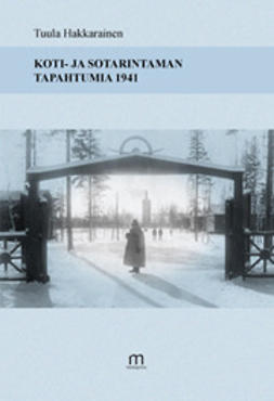 Hakkarainen, Tuula - Koti- ja sotarintaman tapahtumia 1941, e-kirja