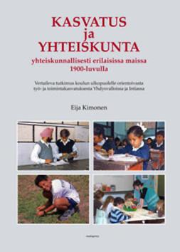 Kimonen, Eija - Kasvatus ja yhteiskunta yhteiskunnallisesti erilaisissa maissa (uudistettu laitos), ebook