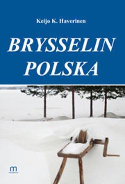 Haverinen, Keijo K. - Brysselin polska, e-kirja