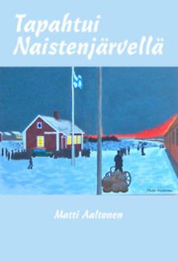 Aaltonen, Matti - Tapahtui Naistenjärvellä, e-kirja