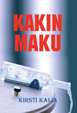 Kaija, Kirsti - Kakin maku, e-kirja
