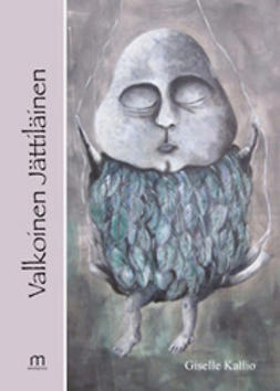 Kallio, Giselle - Valkoinen Jättiläinen, ebook