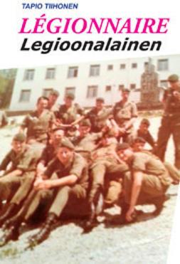 Tiihonen, Tapio - Legionnaire, Legioonalainen, e-kirja