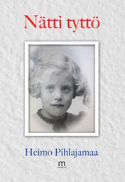 Pihlajamaa, Heimo - Nätti tyttö, e-kirja