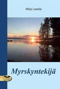 Lassila, Mirja - Myrskyntekijä, ebook
