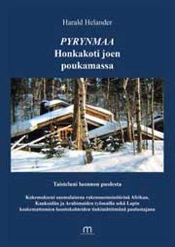 Helander, Harald - Pyrynmaa Honkakoti joen poukamassa, ebook