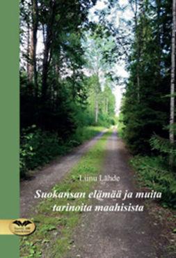 Lähteenmäki, Karoliina - Suokansan elämää ja muita tarinoita maahisista, ebook