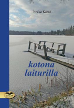 Kärnä, Pirkko - Kotona laiturilla, e-kirja