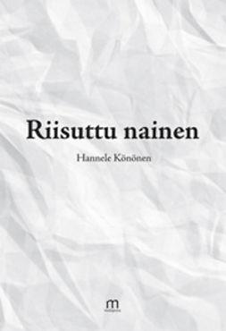 Könönen, Hannele - Riisuttu nainen, e-bok
