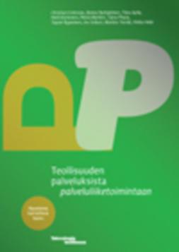 Apilo, Tiina - Teollisuuden palveluksista palveluliiketoimintaan - haasteena kannattava kasvu, e-kirja