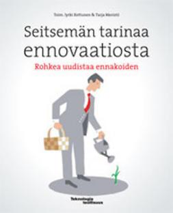 Kettunen, Jyrki - Seitsemän tarinaa ennovaatiosta - Rohkea uudistaa ennakoiden, ebook