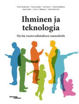 Kujala, Tuomo - Ihminen ja teknologia - Hyvän vuorovaikutuksen suunnittelu, e-kirja
