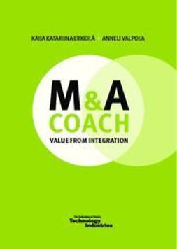 Erkkilä, Kaija Katariina - M & A Coach - Value from Integration, e-kirja
