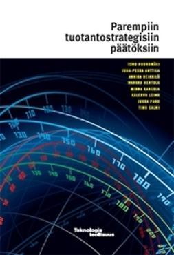 Anttila, Juha-Pekka - Parempiin tuotantostrategisiin päätöksiin, e-kirja