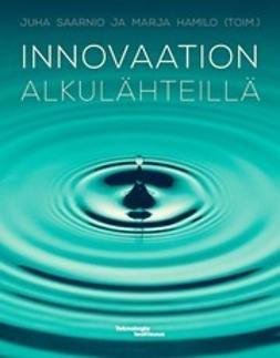 Hamilo, Marja - Innovaation alkulähteillä, ebook