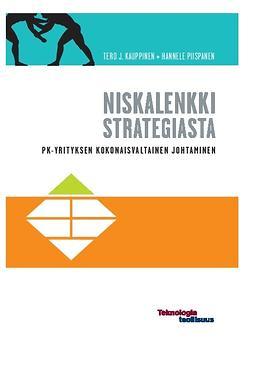 Kauppinen, Tero J. - Niskalenkki strategiasta - Pk-yrityksen kokonaisvaltainen johtaminen, e-kirja