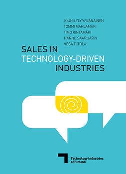 Lyly-Yrjänäinen, Jouni - Sales in Technology-driven Industries, ebook
