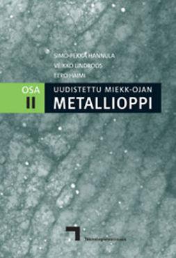 Hannula, Toim. Simo-Pekka - Uudistettu Miekk-ohjan Metallioppi osa 2, e-kirja