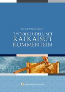 Kallio, Ilari - Työoikeudelliset ratkaisut kommentein, ebook