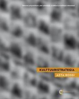 Rossi, Asta - Kulttuuristrategia – rakenna yrityskulttuuri, jota työntekijät, asiakkaat ja omistajat rakastavat, ebook