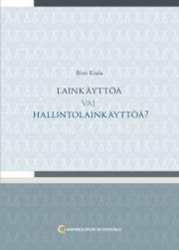 Koulu, Risto - Lainkäyttöä vai hallintolainkäyttöä?, e-kirja