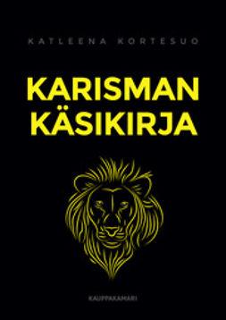 Kortesuo, Katleena - Karisman käsikirja, e-kirja