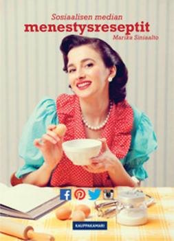 Siniaalto, Marika - Sosiaalisen median menestysreseptit, e-kirja