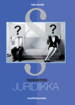 Nysten, Tiina - Parisuhteen juridiikka, ebook