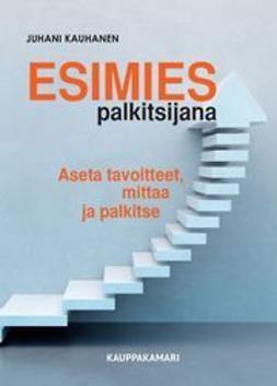 Kauhanen, Juhani - Esimies palkitsijana, ebook