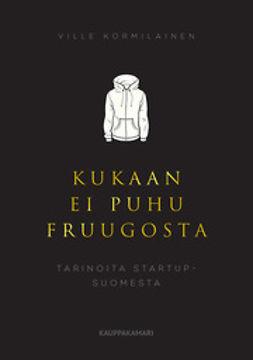 Kormilainen, Ville - Kukaan ei puhu Fruugosta, e-kirja
