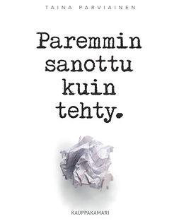 Parviainen, Taina - Paremmin sanottu kuin tehty, ebook