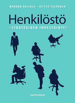 Kaijala, Markku - Henkilöstö - Strateginen investointi?, e-kirja
