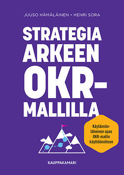 Hämäläinen, Juuso - Strategia arkeen OKR-mallilla, ebook