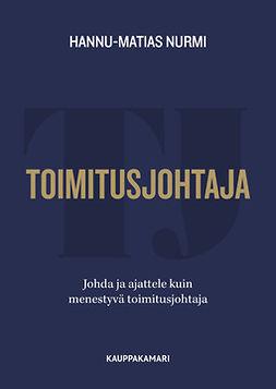 Nurmi, Hannu-Matias - Toimitusjohtaja - Johda ja ajattele kuin menestyvä toimitusjohtaja, e-kirja