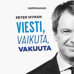 Nyman, Peter - Viesti, vaikuta, vakuuta, äänikirja