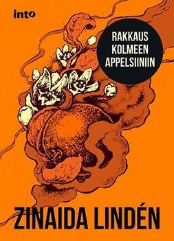 Lindén, Zinaida - Rakkaus kolmeen appelsiiniin, e-bok