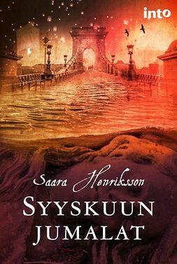 Henriksson, Saara - Syyskuun jumalat, e-bok