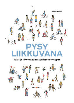 Vuori, Ilkka - Pysy liikkuvana – tuki- ja liikuntaelimistön itsehoito-opas, ebook