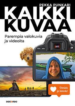 Punkari, Pekka - Kaikki kuvaa: Parempia valokuvia ja videoita, e-bok