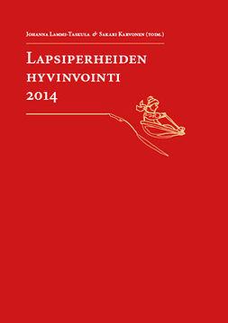 Karvonen, Sakari - Lapsiperheiden hyvinvointi 2014, e-kirja