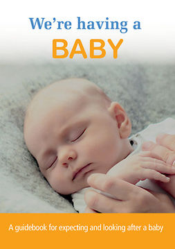 Hakulinen, Tuovi - We´re having a baby - A guidebook for expecting and looking after a baby, ebook