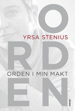 Stenius, Yrsa - Orden i min makt, ebook
