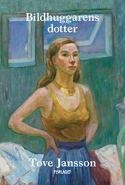 Jansson, Tove - Bildhuggarens dotter, e-bok