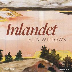 Willows, Elin - Inlandet, audiobook