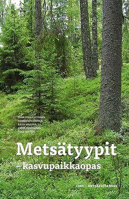 Hotanen, Juha-Pekka - Metsätyypit - kasvupaikkaopas, e-kirja