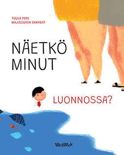 Pere, Tuula - Näetkö minut luonnossa?, ebook